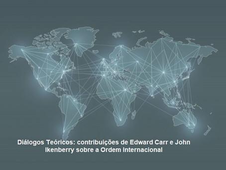 Diálogos Teóricos: contribuições de Edward Carr e John Ikenberry sobre a Ordem Internacional