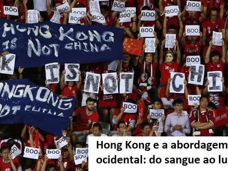 Hong Kong e a abordagem ocidental: do sangue ao lucro