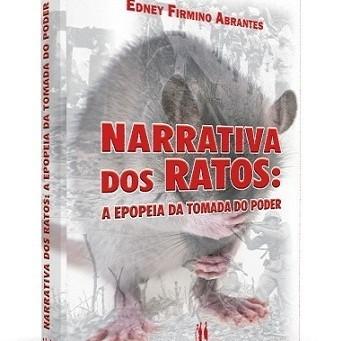 Resenha livro: Narrativa dos Ratos, uma epopeia da tomada do poder