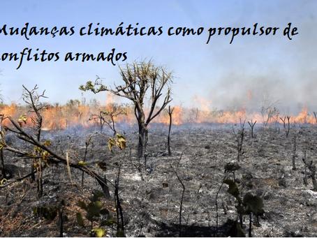 Mudanças climáticas como propulsor de conflitos armados