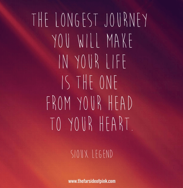longest journey is head to heart