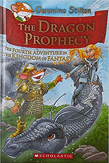 The Dragon Prophecy: The Fourth Adventure in the Kingdom of Fantasy