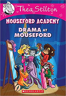 THEA STILTON MOUSEFORD ACADEMY: DRAMA AT MOUSEFORD