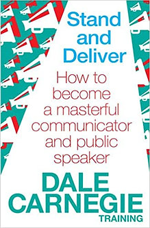 Stand and Deliver : How to Become a Masterful Communicator and Public Speaker