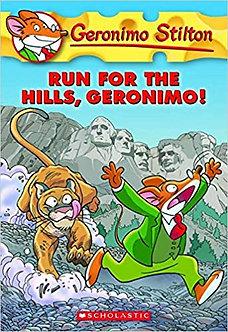 GERONIMO STILTON #47 RUN FOR THE HILLS GERONIMO