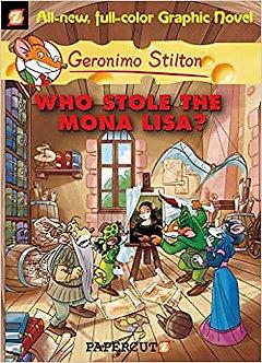 Geronimo Stilton : Who Stole The Mona Lisa? (Graphic Novel}