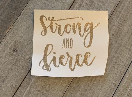 Strong and Fierce