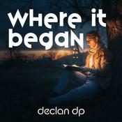 Where It Began - Declan DP.jpg