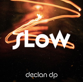 Declan DP - Slow AA.jpg