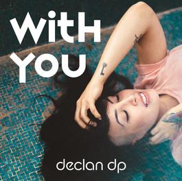 Declan DP - With You AA.jpg