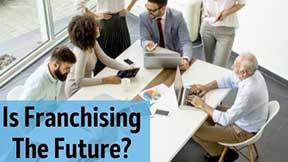 Is Franchising The Future?