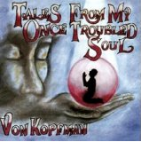 """Tales From My Once Troubled Soul"" 1999 Audio CD"