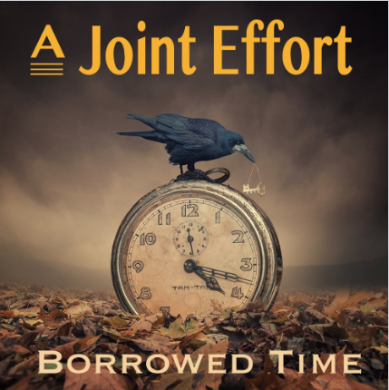 """A Joint Effort """"Borrowed Time"""" Audio CD"""