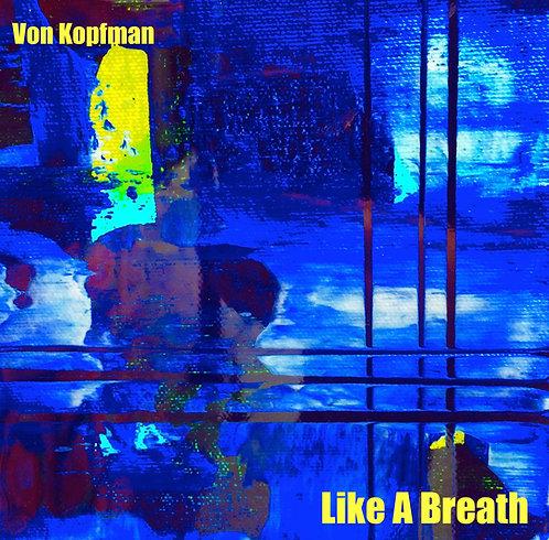 """Like A Breath"" 2015 Audio CD"