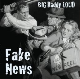 Fake News  BIG Daddy LOUD