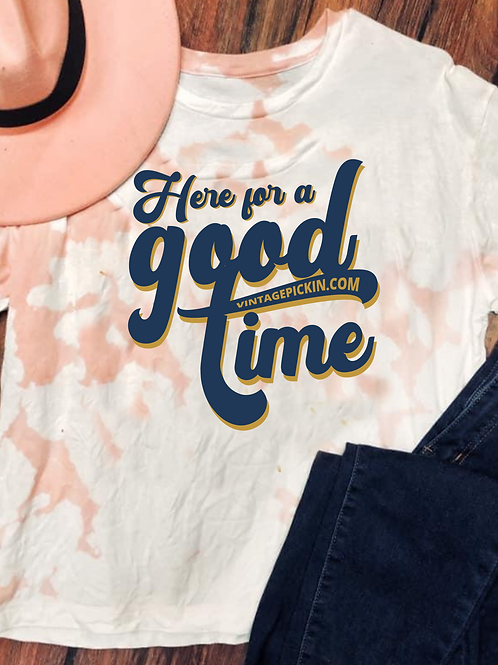 Here For a Good Time Tie-Dye Tee