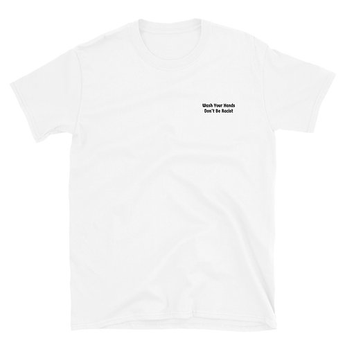 Wash Your Hands and.. Embroidered T-Shirt