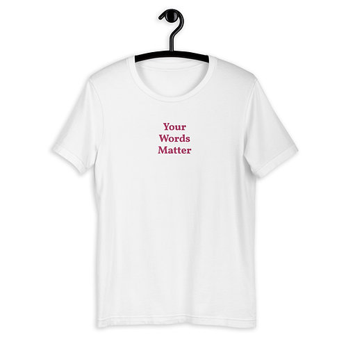 Embroidered Your Words Matter T-Shirt