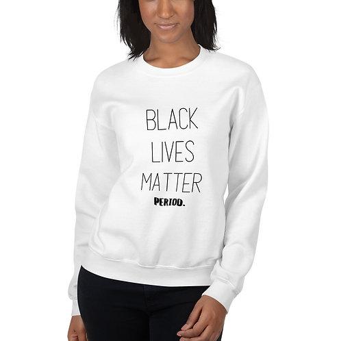 Black Lives Matter Period Crewneck Sweatshirt