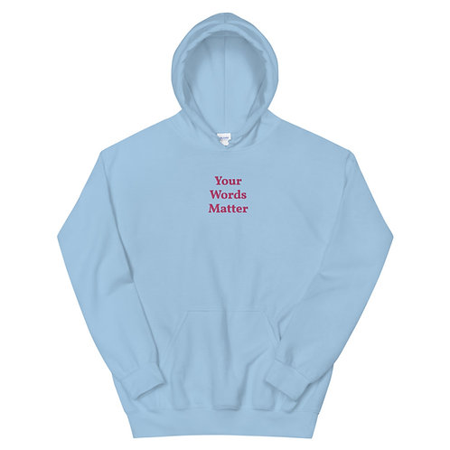 Your Words Matter Embroidered Hoodie (Pink)