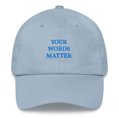 Blue Your Words Matter Dad Hat