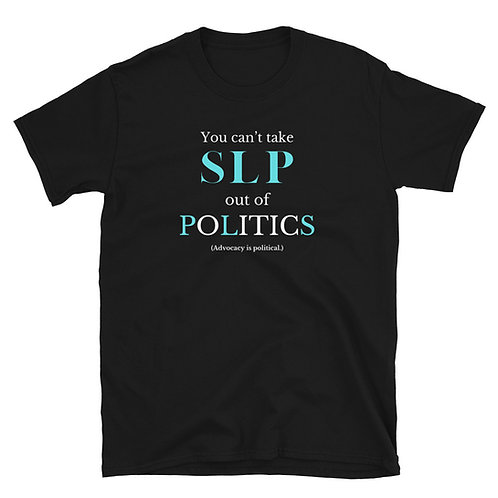 SLP in Politics T-Shirt
