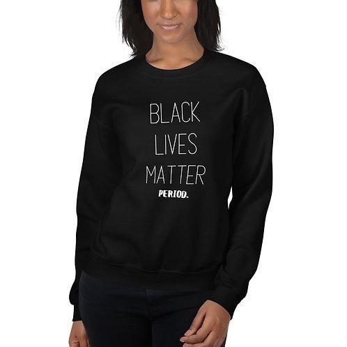 Black Lives Matter Period Crewneck Sweatshirt (Dark Colors)