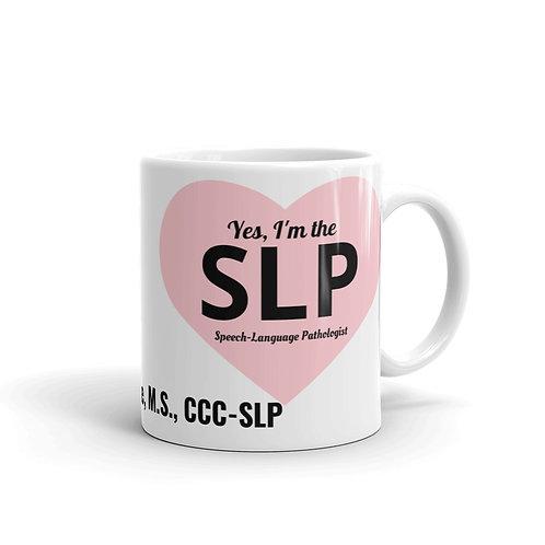 """Customizable """"Yes I'm the SLP"""" Mug"""