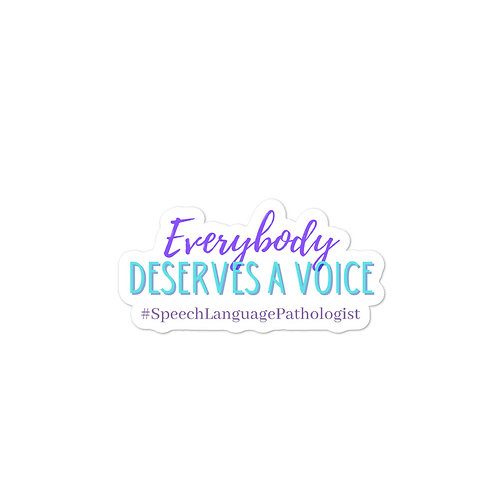 Everybody Deserves a Voice Sticker