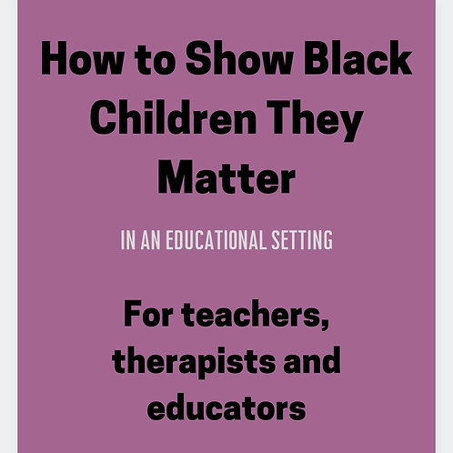 How to Show Black Children They Matter--Handout