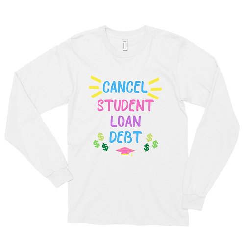 Cancel Student Debt Long Sleeve