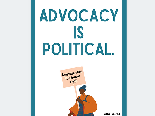 Advocacy is Political Poster