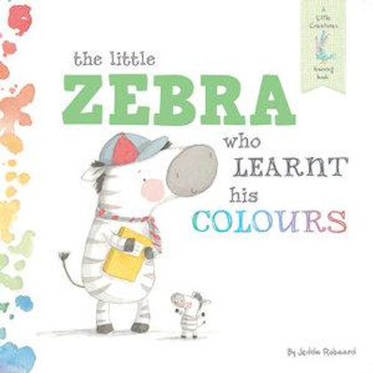 The Little Zebra Who Learnt His Colours Board Book