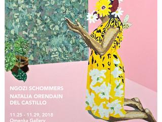EXHIBITION   Ngozi Schommers and Natalia Orendain del Castillo, November 25-29, 2018, Omenka Gallery