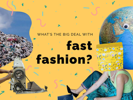 What's the big deal with fast fashion?
