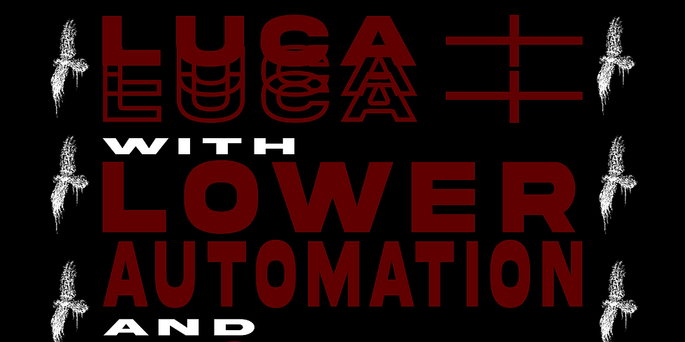 BOUND, Lower Automation, Luca