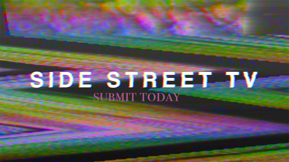 SIDE STREET TV - SUBMIT TODAY.jpg