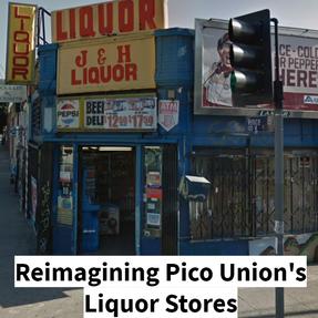 Reimagining Pico Union's Liquor Stores