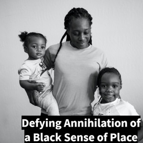 Defying Annihilation of a Black Sense of Place