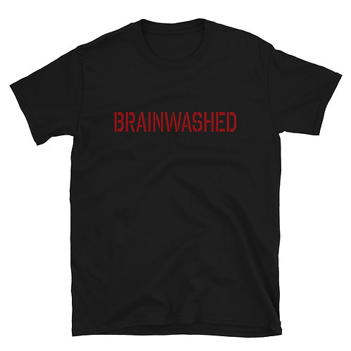 Brainwashed Unisex T-Shirt