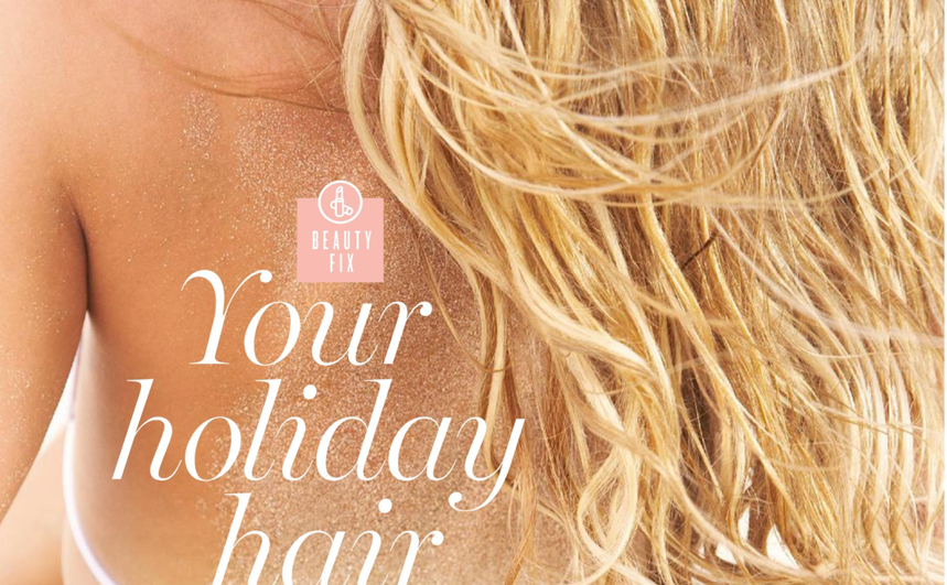 YOUR HOLIDAY HAIR RESCUE PLAN, Healthy, August 2018