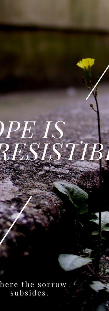 hope is irresistable