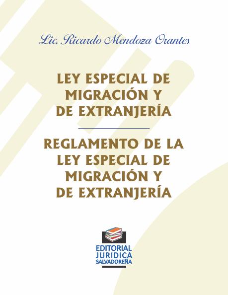Ley Especial de Migración y de Extranjería y su Reglamento