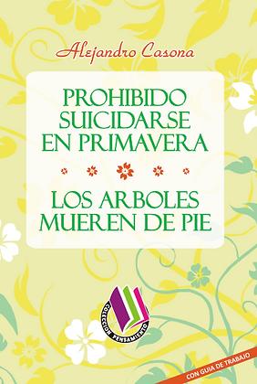 PROHIBIDO SUICIDARSE EN PRIMAVERA - LOS ÁRBOLES MUEREN DE PIE