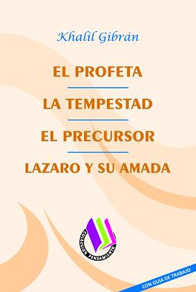 EL PROFETA - LA TEMPESTAD - EL PRECURSOR - LÁZARO Y SU AMADA