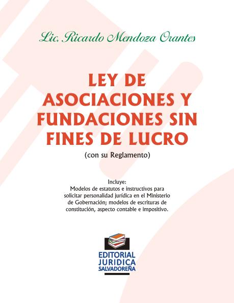 Ley de Asociaciones y Fundaciones sin Fines de Lucro y su Reglamento
