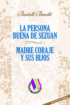 LA PERSONA BUENA DE SEZUÁN - MADRE CORAJE Y SUS HIJOS