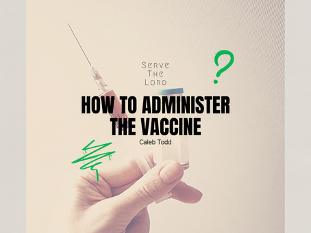 How to Administer the Vaccine