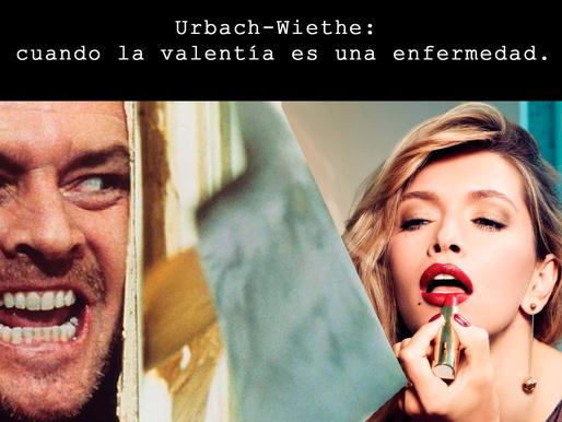Urbach-Wiethe: cuando la valentía es una enfermedad