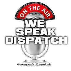 We Speak Dispatch.jpg